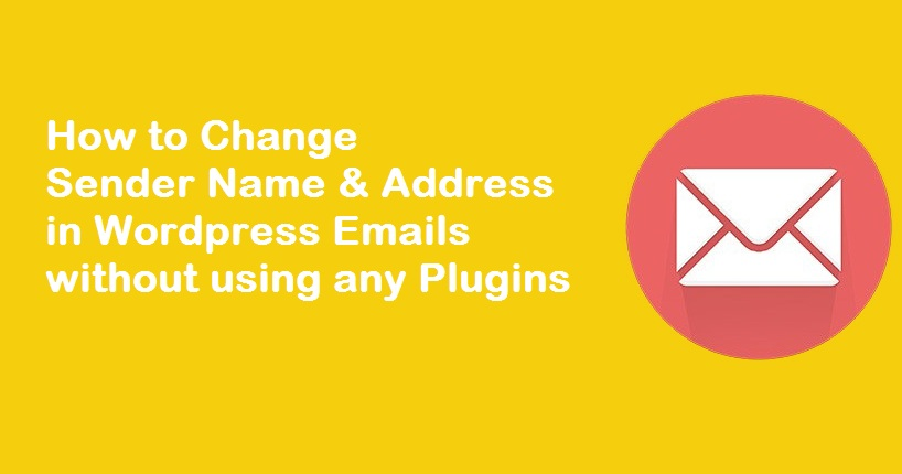 How to Change Sender Name and Address in WordPress Email Without using any Plugins