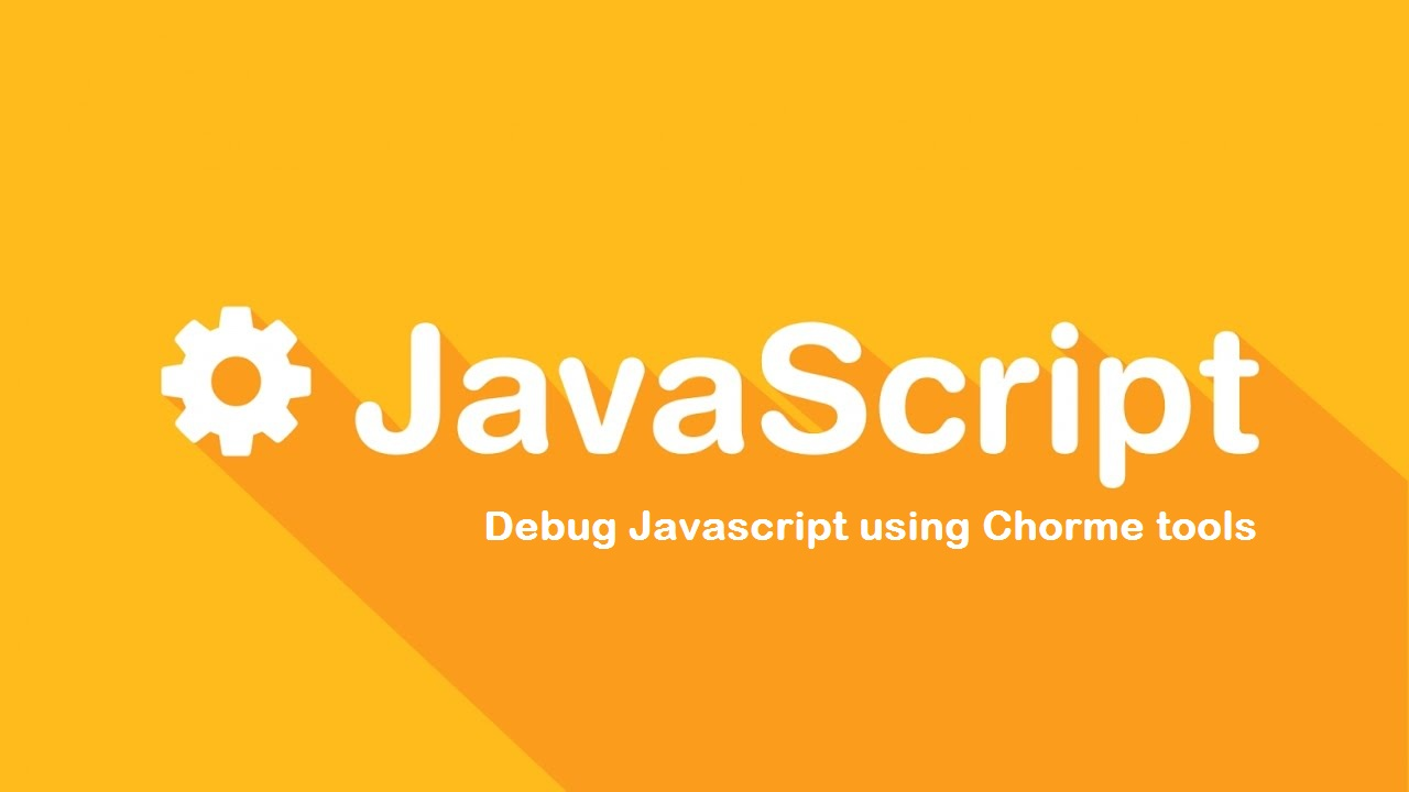 Debug Javascript using Chorme tools