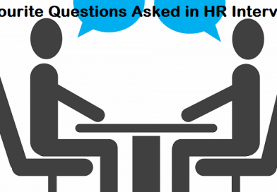 Favourite Questions Asked in HR Interviews